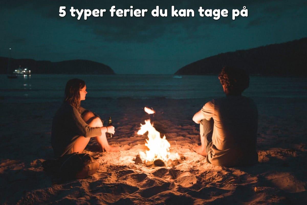 5 typer ferier du kan tage på